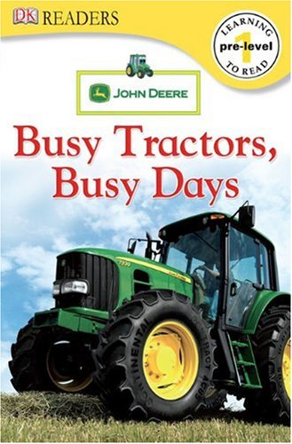 9780756644536: John Deere Busy Tractors, Busy Days (Dk Readers. Pre-Level 1)