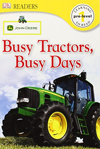 9780756644543: John Deere Busy Tractors, Busy Days (Dk Readers. Pre-Level 1)