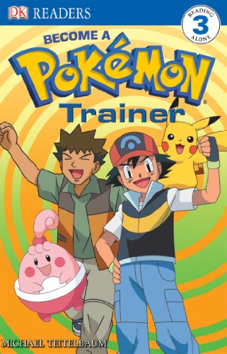 9780756644802: Become a Pokemon Trainer (DK Readers, Level 3)