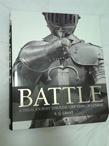 9780756645014: BATTLE A Visual Journey Through 5,000 Years of Combat