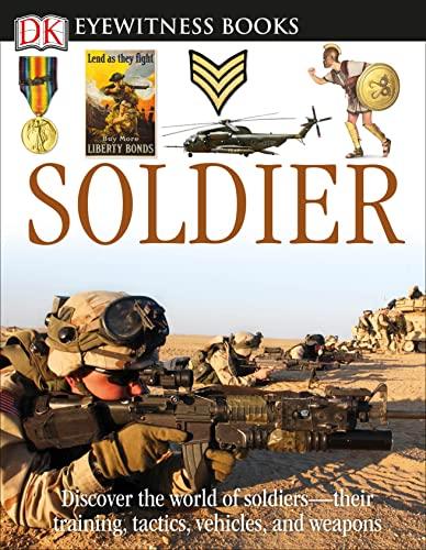 9780756645397: Dk Eyewitness Soldier (Dk Eyewitness Books)