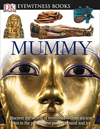 Mummy (Eyewitness Books) (DK Eyewitness Books): James Putnam