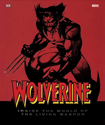 9780756645472: Wolverine: Inside the World of the Living Weapon