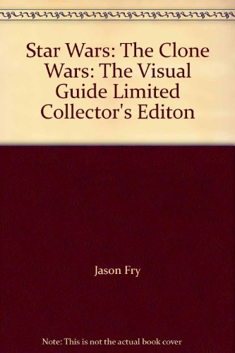 9780756645984: Star Wars: The Clone Wars: The Visual Guide Limited Collector's Editon