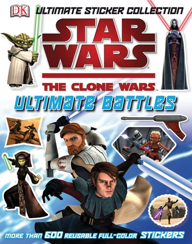 9780756652043: Ultimate Sticker Collection: Star Wars: The Clone Wars: Ultimate Battles