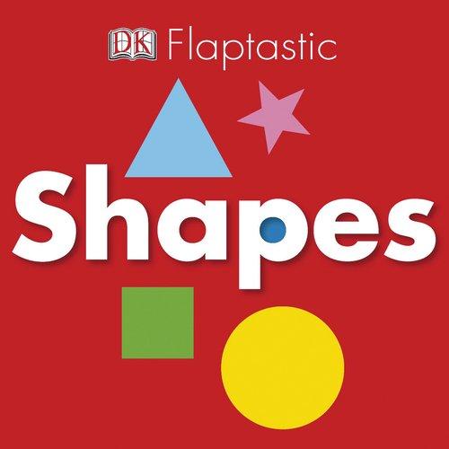 Flaptastic: Shapes: DK Publishing