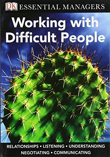 9780756652531: DK Essential Managers: Working with Difficult People