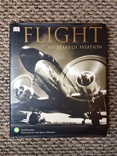 9780756653460: Flight: 100 Years of Aviation