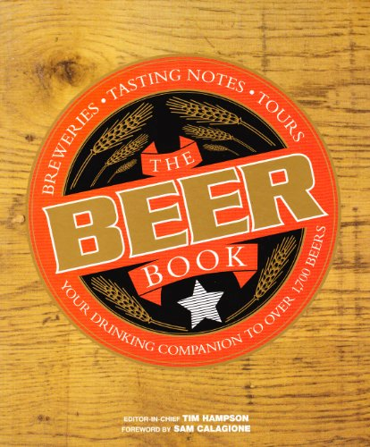 9780756653651: The Beer Book: Your drinking Companion to Over 1,700 Beers -- Breweries; Tasting; Notes; Tours by Tim Hampson (2008) Paperback