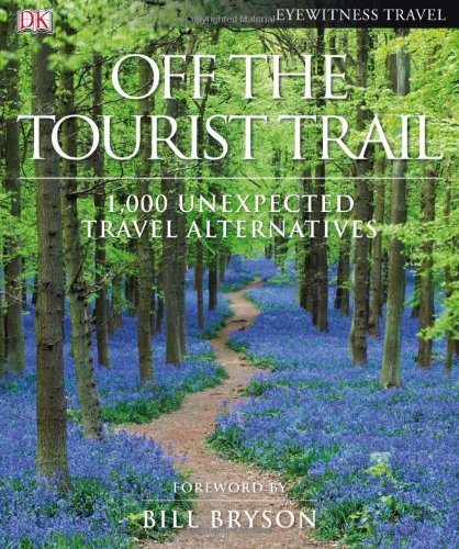 9780756653996: Off the Tourist Trail: 1,000 Unexpected Travel Alternatives