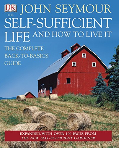 9780756654504: The Self-Sufficient Life and How to Live It: The Complete Back-to-basics Guide