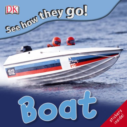 9780756655228: See How They Go: Boat