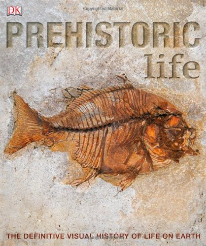 9780756655730: Prehistoric Life: The Definitive Visual History of Life on Earth
