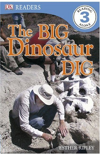 9780756655969: The Big Dinosaur Dig (DK Readers. Reading Alone, Level 3)