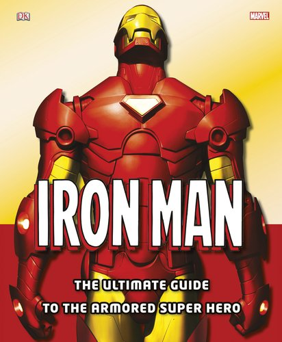 9780756657499: Iron Man: The Ultimate Guide to the Armored Super Hero