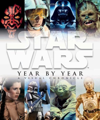 9780756657642: Star Wars Year by Year: A Visual Chronicle