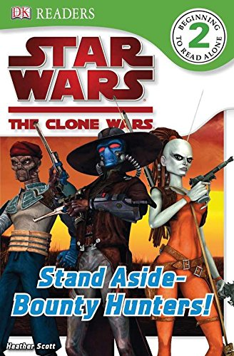 9780756657758: DK Readers L2: Star Wars: The Clone Wars: Stand Aside-Bounty Hunters!