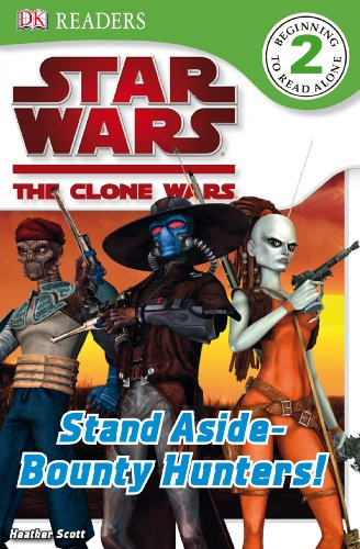 9780756657765: DK Readers L2: Star Wars: The Clone Wars: Stand Aside-Bounty Hunters!