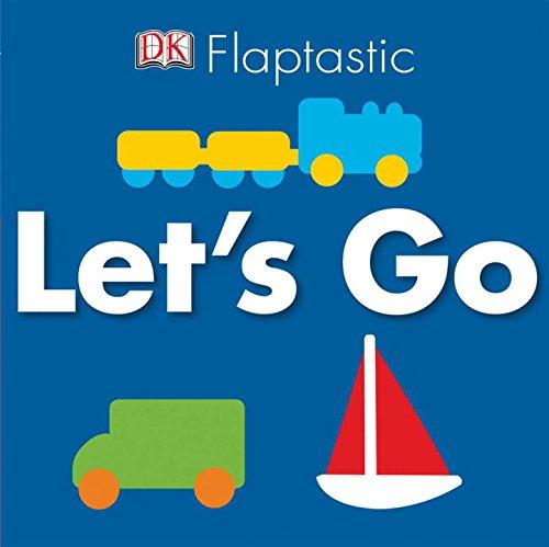 Flaptastic: Let's Go!: DK Publishing