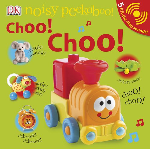 9780756658656: Noisy Peekaboo: Choo! Choo!