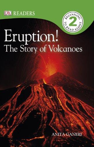 DK Readers L2: Eruption!: The Story of Volcanoes: Ganeri, Anita