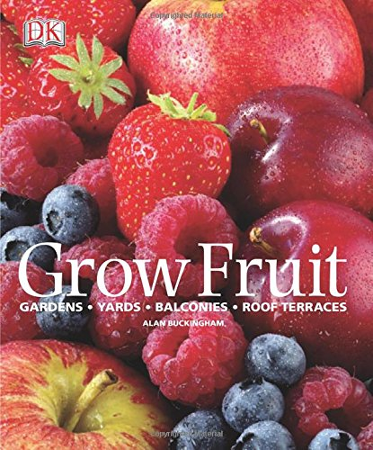 9780756658892: Grow Fruit
