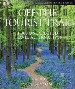 9780756659714: Off The Tourist Trail: 1,000 Unexpected Travel Alternatives (Eyewitness Travel)