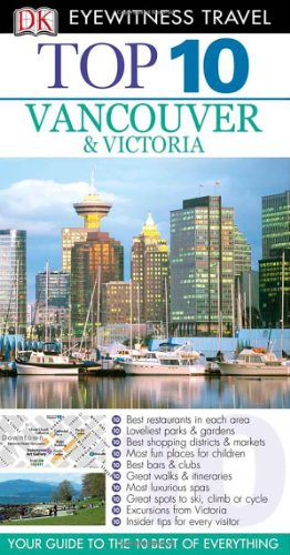 9780756660505: Top 10 Vancouver & Victoria [With Map] (Dk Eyewitness Top 10 Travel Guides)