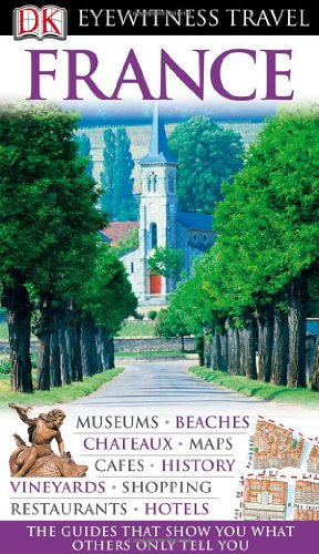 9780756660567: France (Dk Eyewitness Travel Guides)