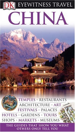 9780756660987: China (Eyewitness Travel Guides)