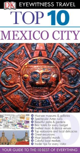 9780756661755: DK Eyewitness Top 10 Mexico City [With Fold-Out Map] (Dk Eyewitness Top 10 Travel Guides Mexico City)