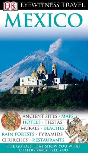9780756661830: Mexico (Eyewitness Travel Guides)