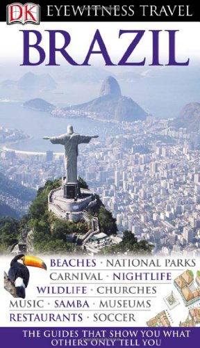 Brazil (EYEWITNESS TRAVEL GUIDE): Marshall, Oliver; Jenkins, Dilwyn