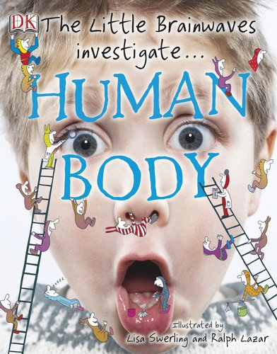 The Little Brainwaves Investigate: Human Body: DK Publishing