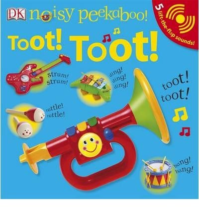 9780756663032: Noisy Peekaboo: Toot! Toot!