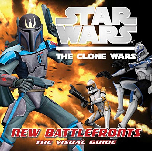 9780756665326: Star Wars Clone Wars New Battle Fronts the Visual Guide