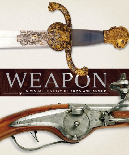 9780756665401: Weapon: A Visual History of Arms and Armor