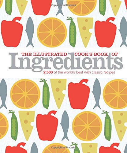 9780756667306: The Illustrated Cook's Book of Ingredients