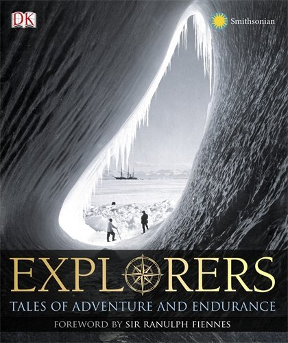 9780756667375: Explorers: Tales of Endurance and Exploration