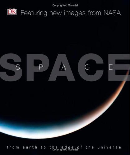 9780756667382: Space: From Earth to the Edge of the Universe