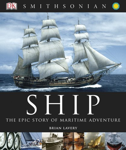 9780756667412: Ship: The Epic Story of Maritime Adventure