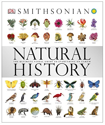 9780756667528: Smithsonian Natural History: The Ultimate Visual Guide to Everything on Earth