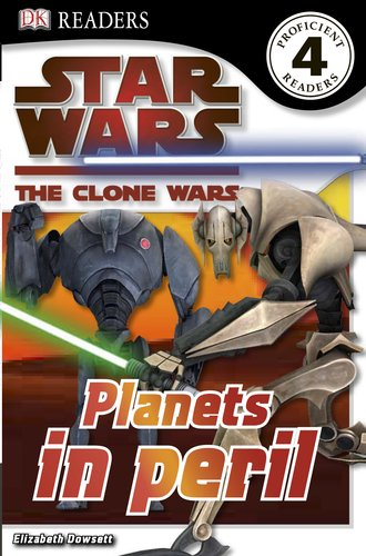 9780756668785: DK Readers L4: Star Wars: The Clone Wars: Planets in Peril (Dk Readers. Level 4)
