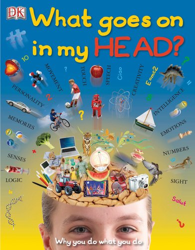 9780756668853: What Goes On in My Head? (Big Questions)