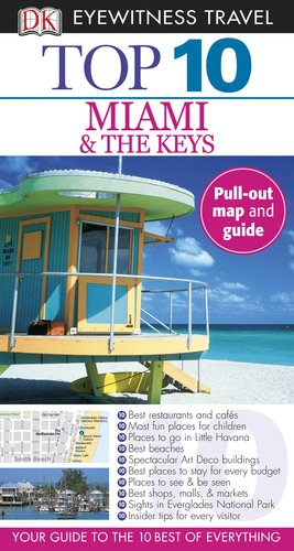 9780756669249: Top 10 Miami and the Keys (EYEWITNESS TOP 10 TRAVEL GUIDE)