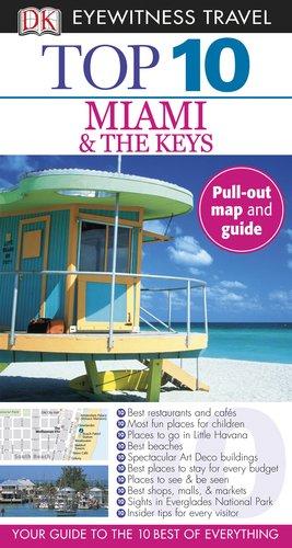 9780756669249: DK Eyewitness Travel: Top 10 Miami & the Keys (Dk Eyewitness Top 10 Travel Guides. Miami and the Keys)