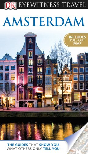 9780756669546: DK Eyewitness Travel Amsterdam [With Pull-Out Map] (Dk Eyewitness Travel Guides Amsterdam)