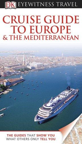 DK Eyewitness Travel Guide: Cruise Guide to: DK Publishing