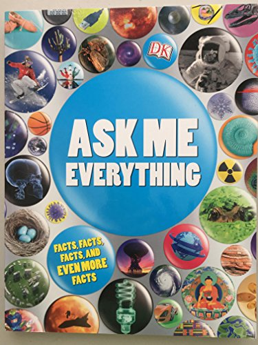 Ask Me Everything Facts, Stats, Lists, Records, and More (Paperback): Francesca Baines