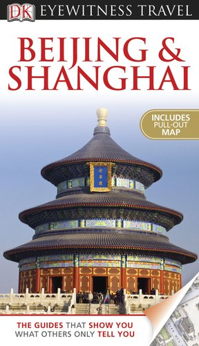 9780756669768: DK Eyewitness Travel Guide: Beijing and Shanghai